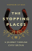 Damian Le Bas: The Stopping Places: A Journey Through Gypsy Britain