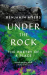 Benjamin Myers: Under the Rock: The Poetry of a Place