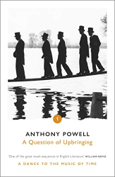 Anthony Powell: A Question of Upbringing (Dance to the Music of Time Book 1)