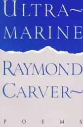 Raymond Carver: Ultramarine
