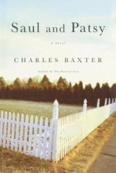 Charles Baxter: Saul and Patsy