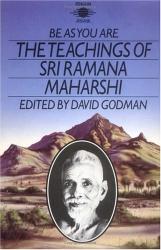 Sri Ramana Maharshi: Be as You Are: The Teachings of Sri Ramana Maharshi