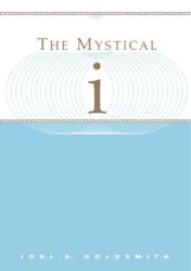 Joel S. Goldsmith: The Mystical I