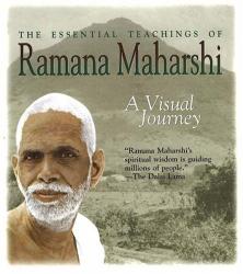 : The Essential Teachings of Ramana Maharshi: A Visual Journey