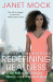 Janet Mock: Redefining Realness: My Path to Womanhood, Identity, Love & So Much More