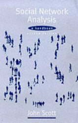 John P Scott: Social Network Analysis: A Handbook