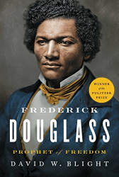 David W. Blight: Frederick Douglass: Prophet of Freedom