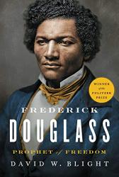 David W. Blight: Frederick Douglass: Prophet of Freedom