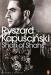 Ryszard Kapuscinski: Shah of Shahs