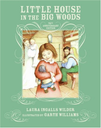 Laura Ingalls Wilder: Little House in the Big Woods 75th Anniversary Edition