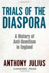 """Anthony Julius: """"Trials of the Diaspora"""""""
