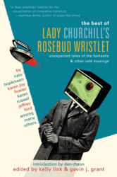Kelly Link & Gavin Grant: The Best of Lady Churchill's Rosebud Wristlet