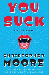 Christopher Moore: You Suck: A Love Story