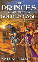 Nathalie Mallet: The Princes Of The Golden Cage