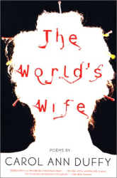 Carol Ann Duffy: The World's Wife