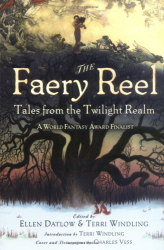 : The Faery Reel: Tales from the Twilight Realm