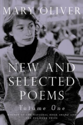 Mary Oliver: New and Selected Poems