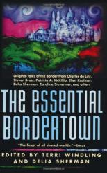: The Essential Bordertown: Bordertown Series Anthology 4
