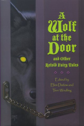 : A Wolf at the Door: Re-told Fairy Tales 1