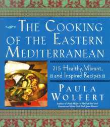 Paula Wolfert: The Cooking of the Eastern Mediterranean: 215 Healthy, Vibrant, and Inspired Recipes