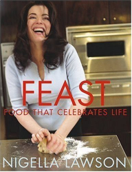 Nigella Lawson: Feast: Food That Celebrates Life