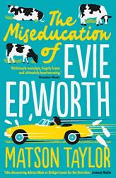 Taylor, Matson: The Miseducation of Evie Epworth