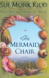 Sue Monk Kidd: The Mermaid Chair: A Novel