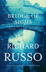 Richard Russo: Bridge of Sighs: A Novel (Vintage Contemporaries)
