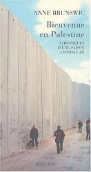 Anne Brunswic: Bienvenue en Palestine