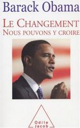 Barack Obama: Le Changement : Nous pouvons y croire
