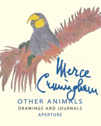 Merce Cunningham: Other Animals: Drawing and Journals