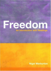 Nigel Warburton: Freedom: An Introduction with Readings