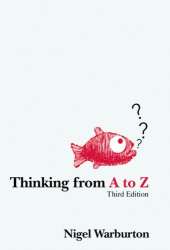 Nigel Warburton: Thinking from A to Z