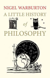 Nigel Warburton: A Little History of Philosophy