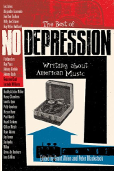 : The Best of No Depression: Writing about American Music (Brad and Michele Moore Roots Music Series)