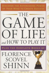 Florence Scovel Shinn: The Game of Life and How to Play It