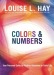 Louise Hay: Colors & Numbers: Your Personal Guide to Positive Vibrations in Daily Life