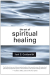 Joel S. Goldsmith: The Art of Spiritual Healing