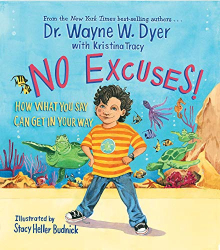 Wayne W. Dyer: No Excuses!: How What You Say Can Get In Your Way