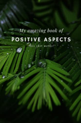Publishing, Mad Mystic: My Amazing Book of Positive Aspects: A blank lined journal