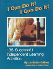 LA Britta Gilbert: I Can Do It! I Can Do It!: 135 Successful Independent Learning Activities