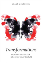 Grant David McCracken: Transformations: Identity Construction in Contemporary Culture