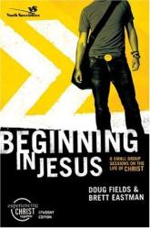 Doug Fields: Beginning in Jesus