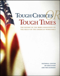 National Center on Education and the Economy: Tough Choices or Tough Times: The Report of the New Commission on the Skills of the American Workforce
