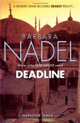 Barbara Nadel: Deadline (Inspector Ikmen Mysteries)