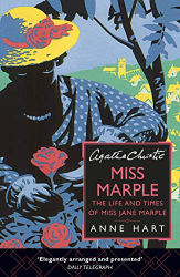 Anne Hart: Agatha Christie's Miss Marple: The Life and Times of Miss Jane Marple
