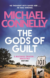 Michael Connelly : The Gods of Guilt