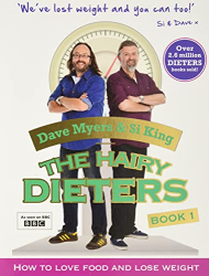 Dave Myers & Si King: The Hairy Dieters: How to Love Food and Lose Weight
