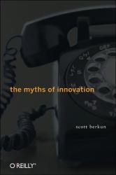 Scott Berkun: The Myths of Innovation