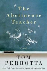 Tom Perrotta: The Abstinence Teacher